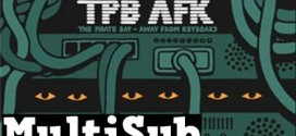 TPB AFK : The Pirate Bay – Away From Keyboard