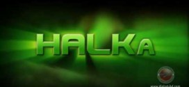 Halka : Hulk en version Bollywood