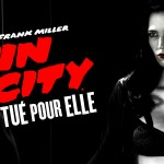 Sin City 2 : a Dame to Kill For. Bande annonce non censurée